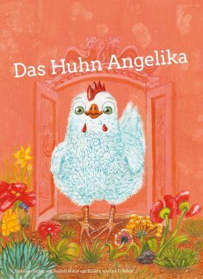 Das Huhn Angelika, Andrea Böhm