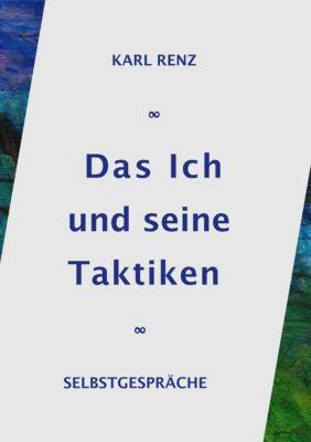 Das Ich und seine Taktiken, Karl Renz