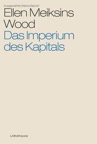 Das Imperium des Kapitals, Ellen Meiksins Wood