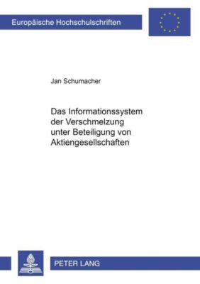 Das Informationssystem der Verschmelzung unter Beteiligung von Aktiengesellschaften, Jan Schumacher