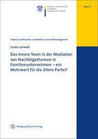 Das Innere Team in der Mediation von Nachfolgethemen in Familienunternehmen - ein Mehrwert für die ältere Partei?, Sandra Lehwald