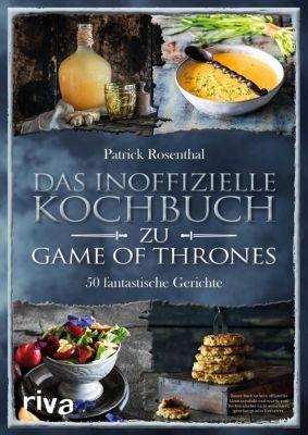 Das inoffizielle Kochbuch zu Game of Thrones - Patrick Rosenthal |