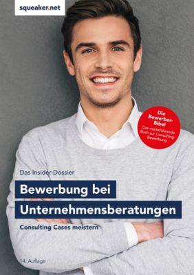 Das Insider-Dossier: Bewerbung bei Unternehmensberatungen, Stefan Menden