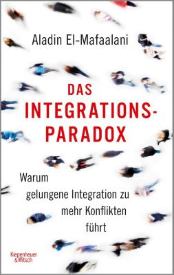 Das Integrationsparadox, Aladin El-Mafaalani