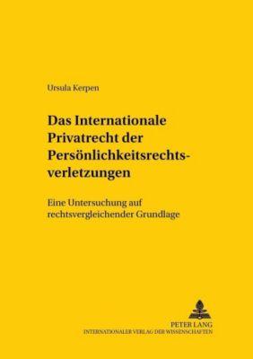 Das Internationale Privatrecht der Persönlichkeitsrechtsverletzungen, Ursula Kerpen