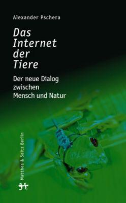 Das Internet der Tiere, Alexander Pschera