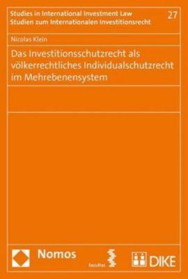 Das Investitionsschutzrecht als völkerrechtliches Individualrecht im Mehrebenensystem, Nicolas Klein