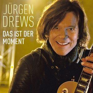 Das ist der Moment, Jürgen Drews