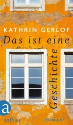 Das ist eine Geschichte, Kathrin Gerlof