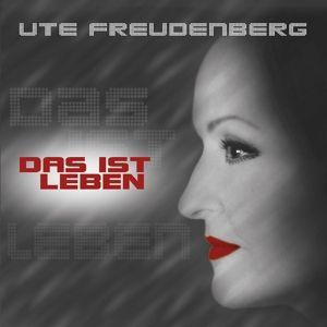 Das ist Leben, Ute Freudenberg