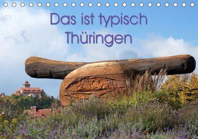Das ist typisch Thüringen (Tischkalender 2019 DIN A5 quer), Flori0