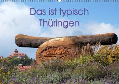 Das ist typisch Thüringen (Wandkalender 2019 DIN A2 quer), Flori0
