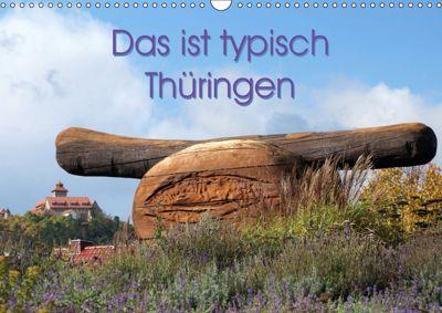 Das ist typisch Thüringen (Wandkalender 2019 DIN A3 quer), Flori0