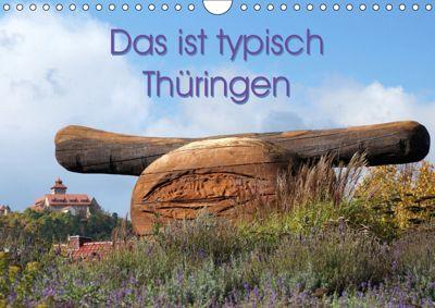 Das ist typisch Thüringen (Wandkalender 2019 DIN A4 quer), Flori0