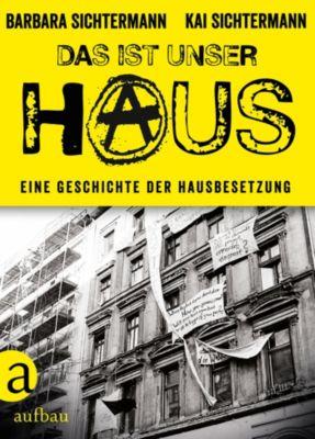 Das ist unser Haus, Barbara Sichtermann, Kai Sichtermann
