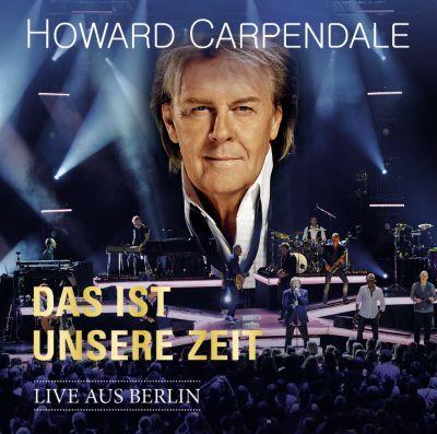Das ist unsere Zeit - Live in Berlin, Howard Carpendale