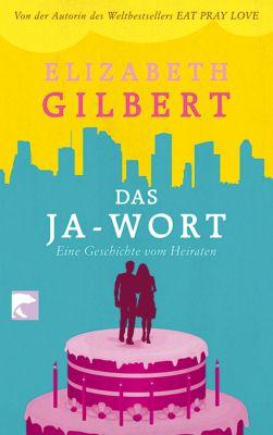 Das Ja-Wort, Elizabeth Gilbert