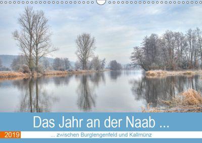 Das Jahr an der Naab zwischen Burglengenfeld und Kallmünz (Wandkalender 2019 DIN A3 quer), Rudolf Rinner