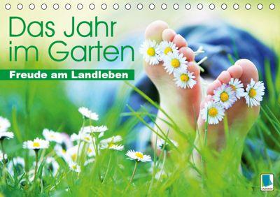 Das Jahr im Garten: Freude am Landleben (Tischkalender 2019 DIN A5 quer), CALVENDO