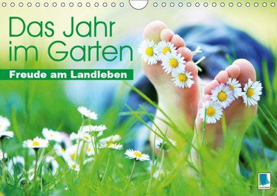 Das Jahr im Garten: Freude am Landleben (Wandkalender 2019 DIN A4 quer), CALVENDO