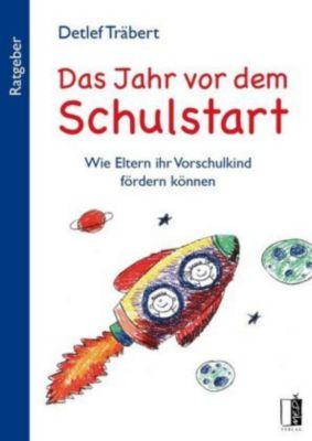 Das Jahr vor dem Schulstart - Detlef Träbert  