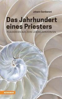 Das Jahrhundert eines Priesters - Johann Gamberoni |