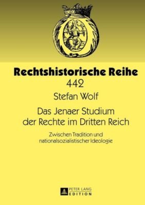Das Jenaer Studium der Rechte im Dritten Reich, Stefan Wolf