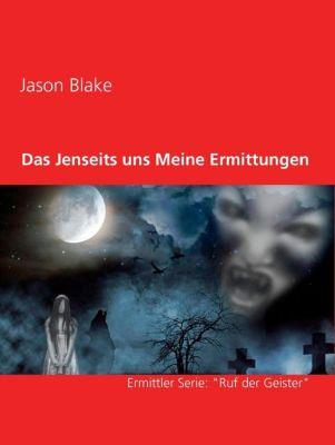 Das Jenseits und Meine Ermittungen, Jason Blake