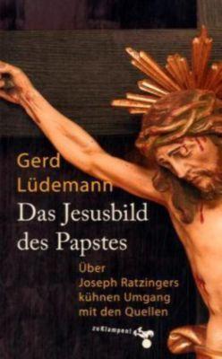 Das Jesusbild des Papstes, Gerd Lüdemann