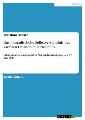 Das journalistische Selbstverständnis des Zweiten Deutschen Fernsehens, Christian Hansen