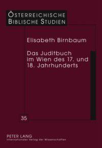 Das Juditbuch im Wien des 17. und 18. Jahrhunderts, Elisabeth Birnbaum
