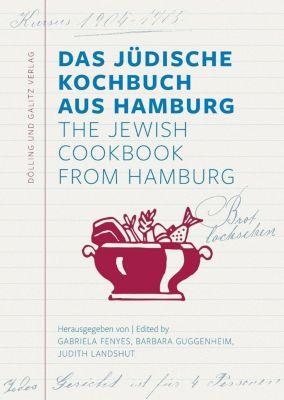 Das Jüdische Kochbuch aus Hamburg / The Jewish Cookbook from Hamburg