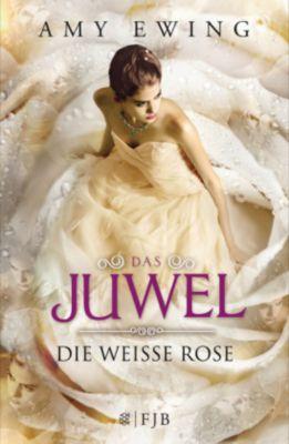 Das Juwel - Die Weiße Rose, Amy Ewing