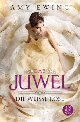 Das Juwel - Die Weiße Rose - Amy Ewing  