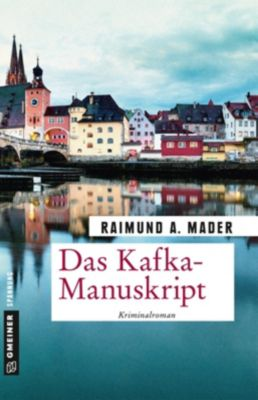 Das Kafka-Manuskript, Raimund A. Mader