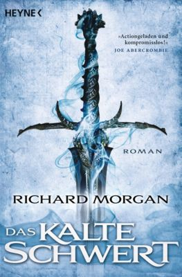 Das kalte Schwert, Richard Morgan
