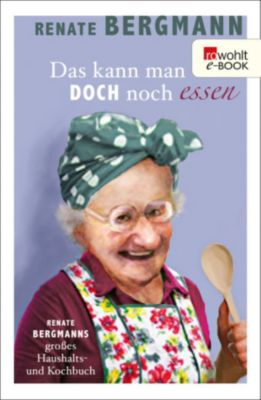 Das kann man doch noch essen, Renate Bergmann