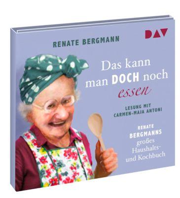 Das kann man doch noch essen. Renate Bergmanns großes Haushalts- und Kochbuch, 2 Audio-CDs, Renate Bergmann