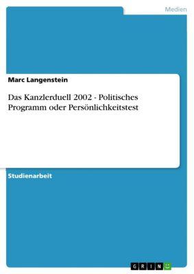 Das Kanzlerduell 2002 - Politisches Programm oder Persönlichkeitstest, Marc Langenstein