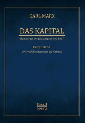 Das Kapital - Karl Marx. Hamburger Originalausgabe von 1867, Karl Marx