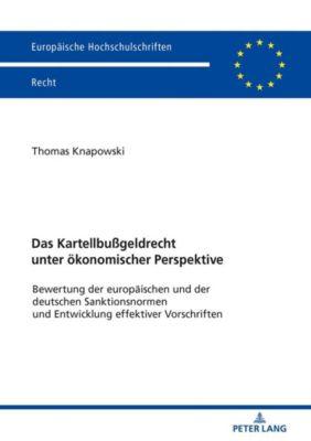 Das Kartellbußgeldrecht unter ökonomischer Perspektive - Thomas Knapowski |