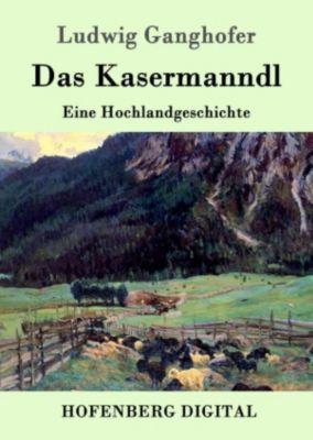 Das Kasermanndl, Ludwig Ganghofer