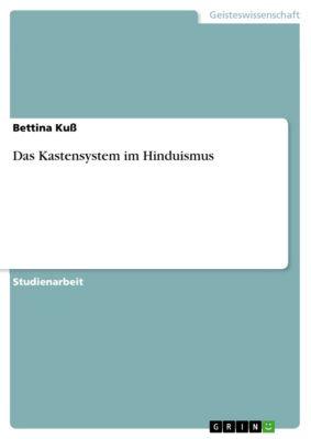 Das Kastensystem im Hinduismus, Bettina Kuß