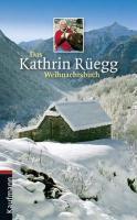 Das Kathrin Rüegg Weihnachtsbuch -  pdf epub