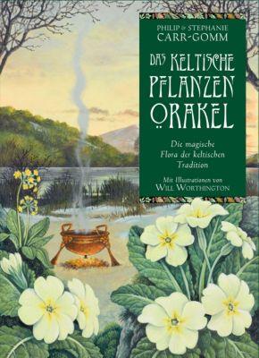 Das keltische Pflanzenorakel, m. Orakelkarten, Philip Carr-Gomm, Stephanie Carr-Gomm