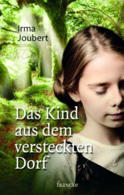 Das Kind aus dem versteckten Dorf - Irma Joubert  