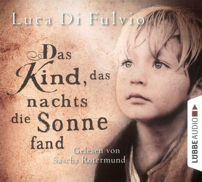 Das Kind, das nachts die Sonne fand, 8 Audio-CDs, Luca Di Fulvio