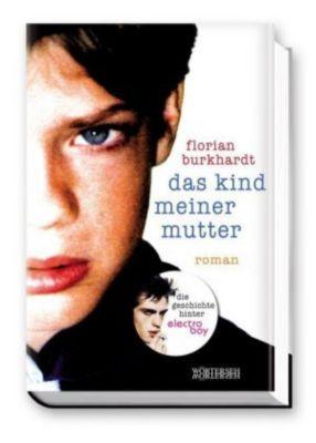 Das Kind meiner Mutter, Florian Burkhardt