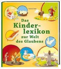 Das Kinderlexikon zur Welt des Glaubens, Reinhard Abeln