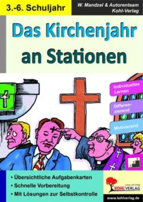 Das Kirchenjahr an Stationen, Waldemar Mandzel, Autorenteam Kohl-Verlag